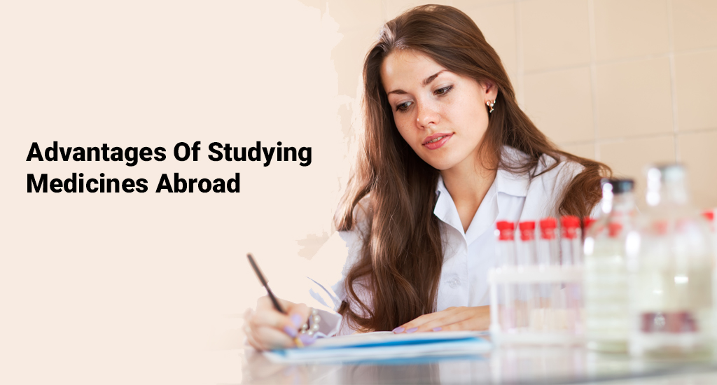 Advantages of studying medicines abroad