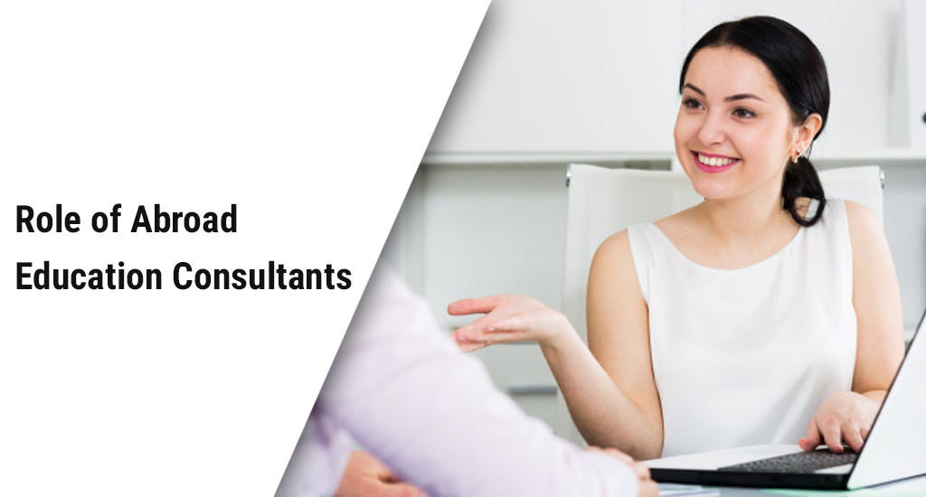 Role of Abroad Education Consultants