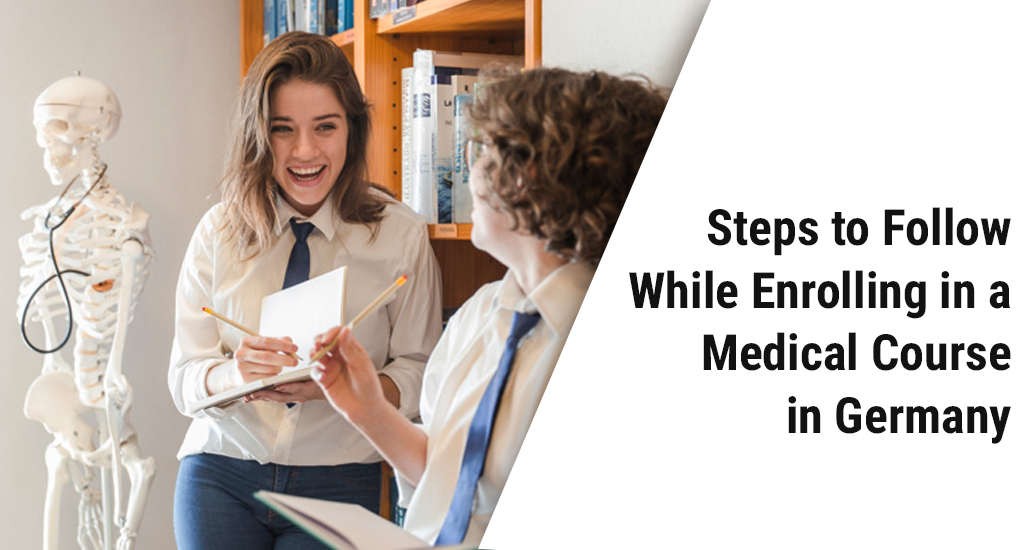 Steps to Follow While Enrolling in a Medical Course in Germany